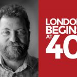 London Begins at 40 Launch
