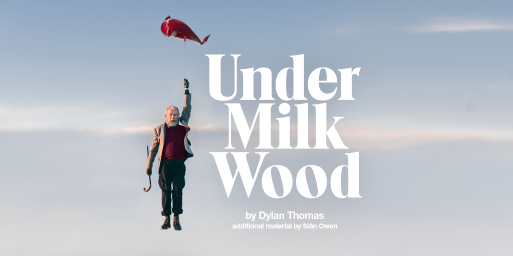 Under Milk Wood at the Olivier Theatre from 16 June to 24 July, 2021